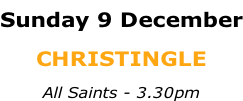 Sunday 9 December CHRISTINGLE All Saints - 3.30pm